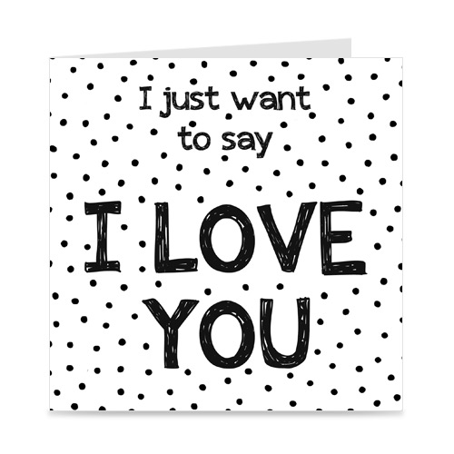 kaart | I just want to say I love you